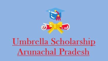 Umbrella-Scholarship-Arunachal-Pradesh