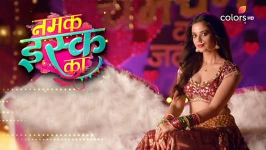 Namak Issk Ka Colors TV Serial